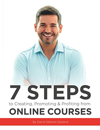 7 Steps to Creating, Promoting & Profiting from Online Courses (English Edition)