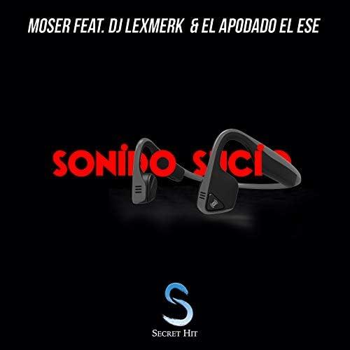 Moser feat. DJ Lexmerk & El Apodado El Ese