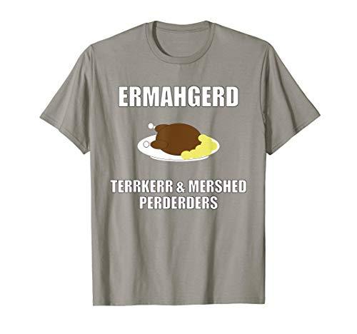 ERMAHGERD Terrkerr & Mershed Perderders, Thanksgiving