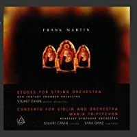 Etudes For String Orchestra, Concerto For Violin And Orchestra by Frank Martin & Maria Triptychon