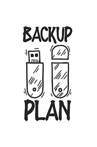Backup Plan Security Lover: College Ruled Lined Computer Backup Notebook for Computer Lovers or Technology Lovers (or Gift for Smart Phone Lovers or Backup Lovers)