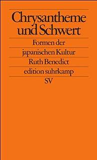 Chrysantheme und Schwert: Formen der japanischen Kultur (edi