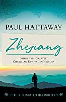 ZHEJIANG (book 3): Inside the Greatest Christian Revival in History (The China Chronicles)
