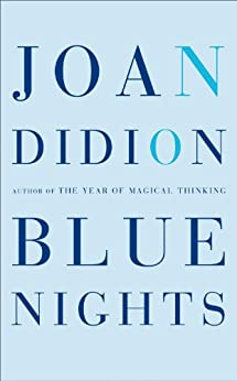 Blue Nights by [Joan Didion]