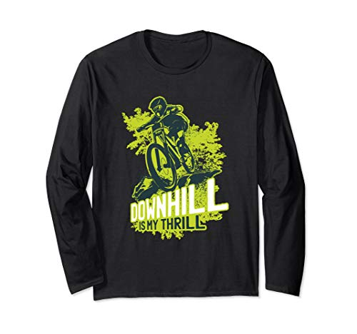 Mountain Bike - MTB Downhill Is My Thrill Biking Cycling Long Sleeve T-Shirt