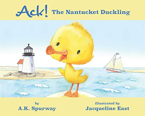 Ack! The Nantucket Duckling by [A.K. Spurway, Jacqueline East]