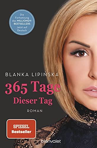 365 Tage - Dieser Tag (Laura & Massimo, Band 2) von Blanka Lipińska