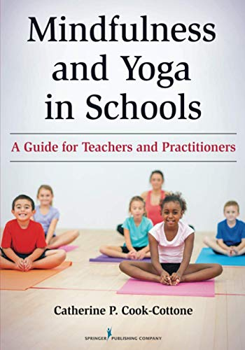 Mindfulness and Yoga in Schools: A Guide for Teachers and Practitioners