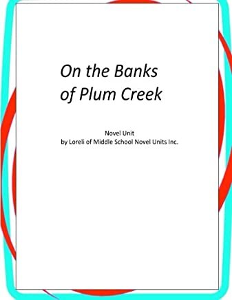 On the Banks of Plum Creek: Novel Unit