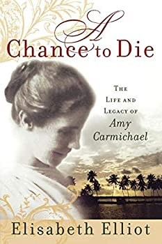 A Chance to Die by Elisabeth Elliot  25-May-2005  Paperback