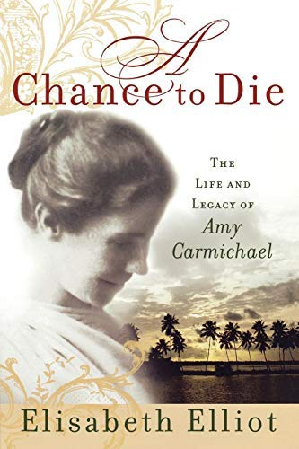 A Chance to Die by Elisabeth Elliot (25-May-2005) Paperback