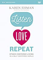 Listen, Love, Repeat Video Study: Other-centered Living in a Self-centered World [DVD]