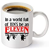 Stranger Things Merchandise Coffee Mug   In A World Full of TEN'S Be An Eleven