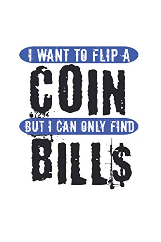 Flip A Coin Only Find Bills: Lined Coins Notebook for Coin Collectors or Crypto Miners (or Gift for Coin Lovers or Traders)