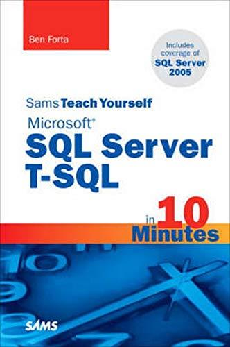 Sams Teach Yourself Microsoft SQL Server T-SQL in 10 Minutes