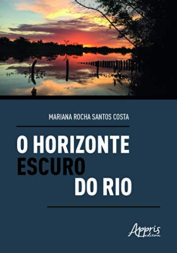 O Horizonte Escuro Do Rio: Análise Da Figura Paterna Nos Romances De Milton Hatoum