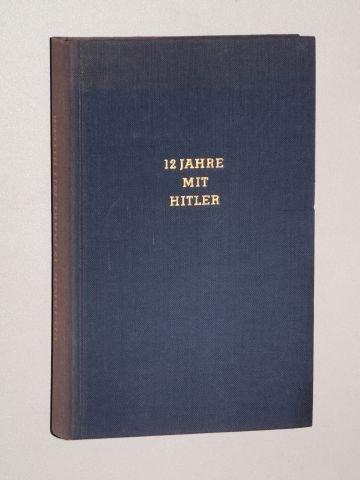 Dietrich, Otto: 12 Jahre mit Hitler. Atlas Vlg. (Lizenz d. Isar Vlgs., [ca. 1955]. 8°. 284 S. Leinen. (ohne Schutzumschl. (Papier qualitätsbedingt leicht gebräunt).
