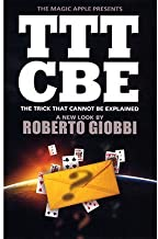 Roberto Giobbi The Trick That Cannot Be Explained