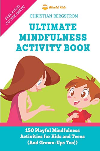 Compare Textbook Prices for Ultimate Mindfulness Activity Book: 150 Playful Mindfulness Activities for Kids and Teens and Grown-Ups too  ISBN 9789529407699 by Bergstrom, Christian