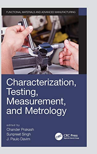 Compare Textbook Prices for Characterization, Testing, Measurement, and Metrology Manufacturing Design and Technology 1 Edition ISBN 9780367275150 by Prakash, Chander,Singh, Sunpreet,Davim, J. Paulo