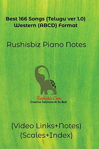 Best 166 Songs (Telugu ver 1.0) – Western (ABCD) Format: RUSHISBIZ PIANO NOTES – (Video Links+Notes+Scales+Index)