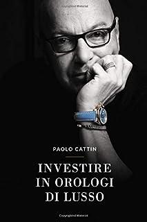 Investire In Orologi Di Lusso