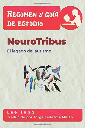 Resumen y guía de estudio - NeuroTribus: el legado del autismo: Resumen y guía de estudio (Spanish