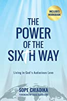 The Power of the Sixth Way: Living in God's Audacious Love