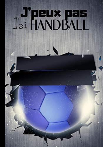 J'peux pas j'ai handball: Journal de notes original pour amateur de handball et de sport - sport en intérieur avec ballon|100 pages au format 7*10 pouces