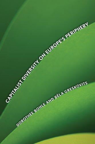 Capitalist Diversity on Europe's Periphery (Cornell Studies in Political Economy)