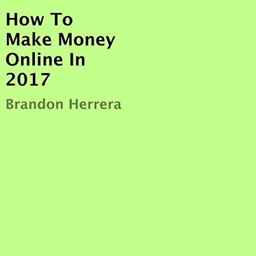 How to Make Money Online in 2017 audiobook cover art