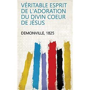 Véritable esprit de l'adoration du divin coeur de Jésus (French Edition)