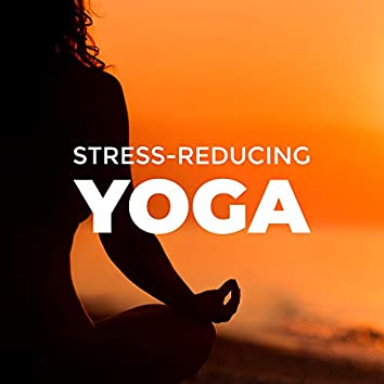 Stress-Reducing Yoga