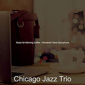 Music for Morning Coffee - Wonderful Tenor Saxophone