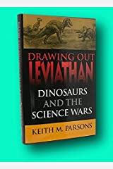 Rare Keith M Parsons / Drawing Out Leviathan Dinosaurs and the Science Wars 1st 2001 Hardcover