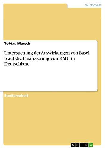 Untersuchung der Auswirkungen von Basel 3 auf die Finanzierung von KMU in Deutschland