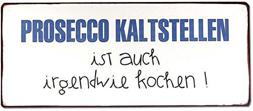 Lafinesse - Metallschild, Schild, nostalgisches Schild - Prosecco kaltstellen ist auch irgendwie kochen - 30 x 13 cm