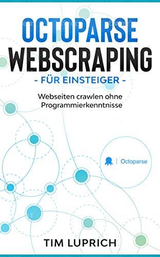 Octoparse – Webscraping für Einsteiger: Webseiten crawlen ohne Programmierkenntnisse
