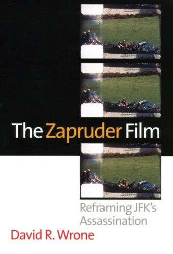 The Zapruder Film: Reframing JFK's Assassination