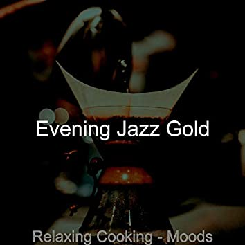 Relaxing Cooking - Moods