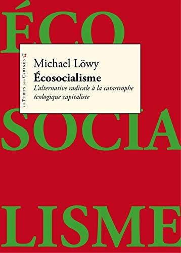 Qu'est ce que l'écosocialisme ? (PETITE COLLECTION ROUGE)