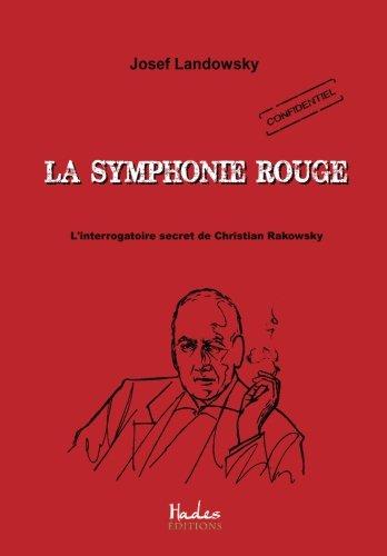 La symphonie rouge: L'interrogatoire secret de Chritian Rakowsky