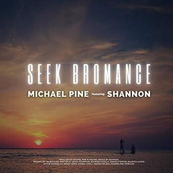 Seek Bromance (feat. Shannon)