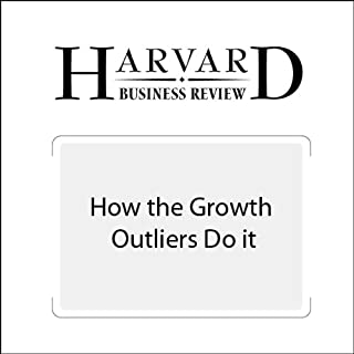 How the Growth Outliers Do It (Harvard Business Review) audiobook cover art