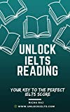 Unlock IELTS Reading: Your Key to Perfect IELTS Score (Unlock IELTS Preparation Series) (English Edition)