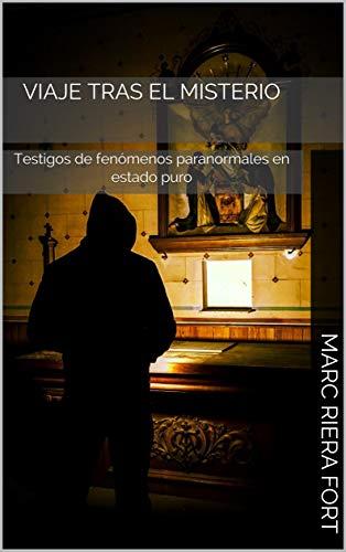 Viaje tras el misterio: Testigos de fenómenos paranormales en estado puro eBook: Riera Fort, Marc, Mesa, Carlos: Amazon.es: Tienda Kindle