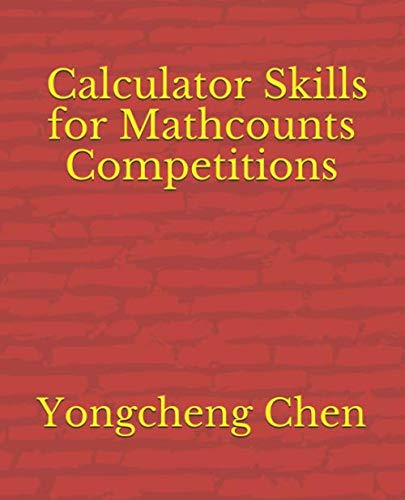 Compare Textbook Prices for Calculator Skills for Mathcounts Competitions  ISBN 9781723994647 by Chen, Yongcheng