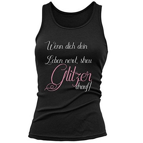 Shirtfun24 Damen Sprüche WENN Dich Dein Leben NERVT STREU Glitzer Drauf Tank Top, schwarz, L