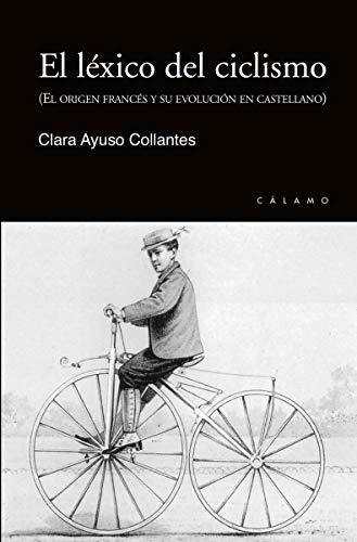 El léxico del ciclismo: El origen francés y su evolución en castellano