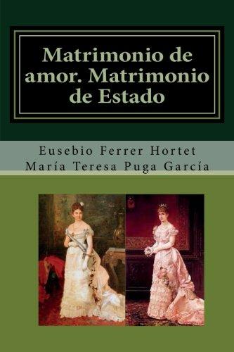Matrimonio de amor. Matrimonio de Estado.: Vida de Alfonso XII y vicisitudes...